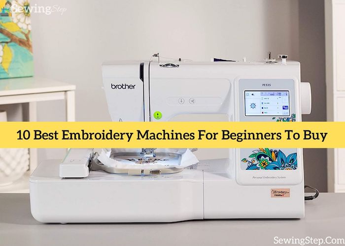 Best Embroidery Machines For Beginners Review