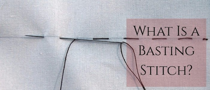 What is a Basting Stitch